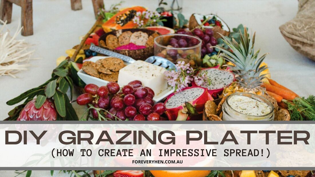 How To Diy An Impressive Grazing Table Or Platter For Every Hen