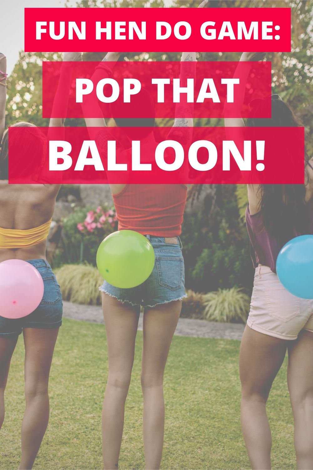 Hens Night Game Idea - Balloon Pop!