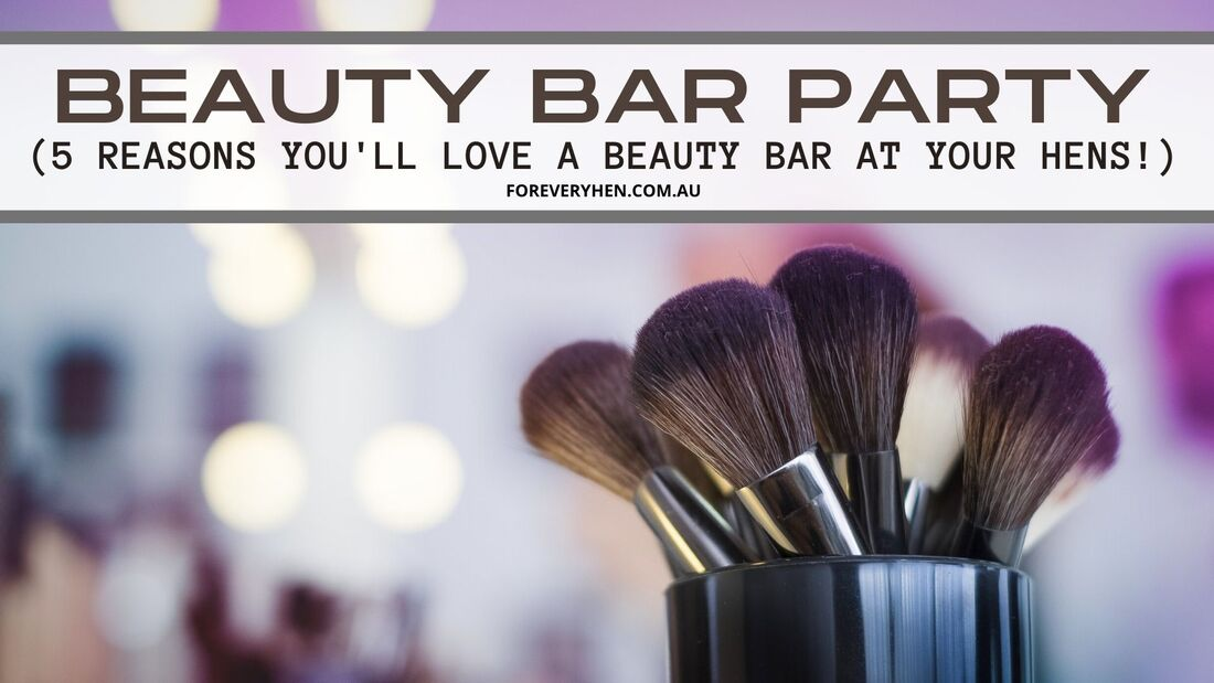 Classy Hen Do Idea - Beauty Bar