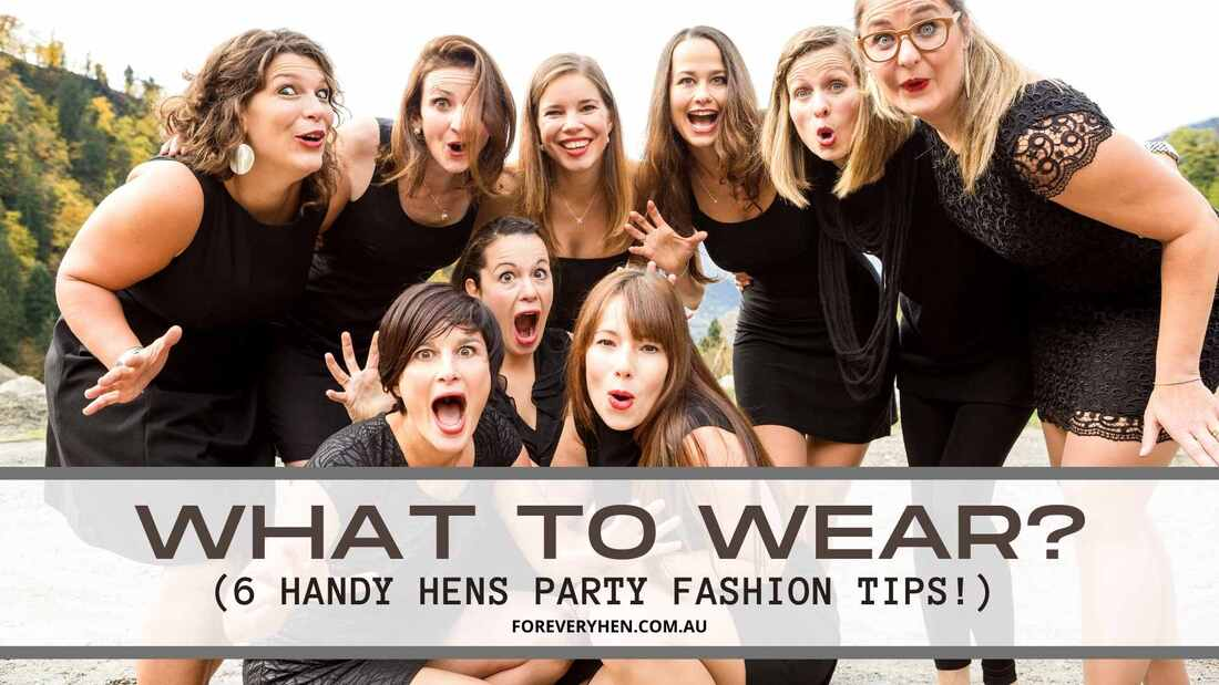6 hens party fashion tips