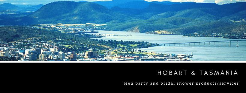 Hens party ideas Tasmania